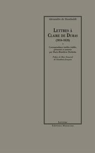 Alexandre de Humboldt - Lettres à Claire de Duras (1814-1828).