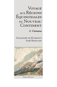 Alexandre de Humboldt et Aimé Bonpland - Voyage aux régions équinoxiales du nouveau continent - Tome 2, Cumana.