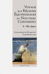 Alexandre de Humboldt et Aimé Bonpland - Voyage aux Régions Équinoxiales du Nouveau Continent.