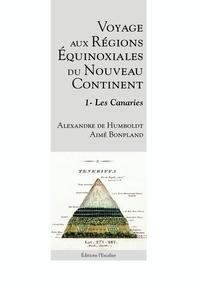 Alexandre de Humboldt et Aimé Bonpland - Voyages aux régions équinoxiales du nouveau continent - Tome 1, Les Canaries.