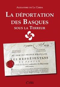 Alexandre de La Cerda - La déportation des Basques sous la Terreur.