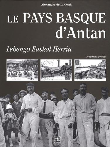Alexandre de La Cerda - Le Pays Basque d'Antan.