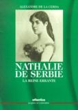 Alexandre de La Cerda - Nathalie de Serbie, la reine errante.