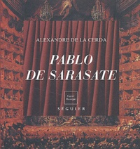 Alexandre de La Cerda - Pablo de Sarasate (1844-1908) - Le violoniste basque virtuose.