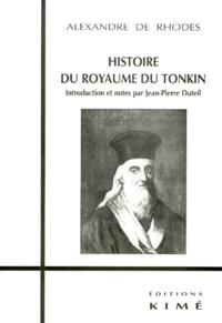Alexandre de Rhodes - Histoire du royaume du Tonkin.