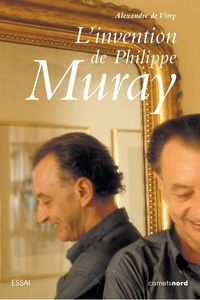 Alexandre de Vitry - L'invention de Philippe Muray.