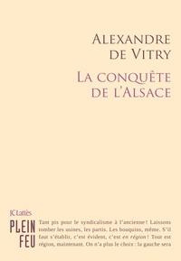 Alexandre de Vitry - La conquête de l'Alsace.