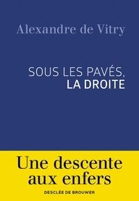 Alexandre de Vitry - Sous les pavés, la droite.
