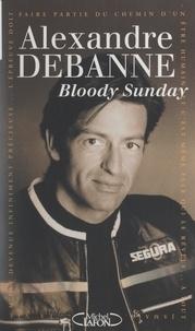 Alexandre Debanne et Gilles Lhote - Bloody sunday.