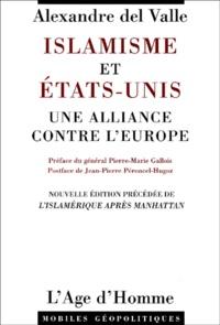 Alexandre Del Valle - Islamisme et Etats-Unis - Une alliance contre l'Europe précédée de L'Islamérique après Manhattan.