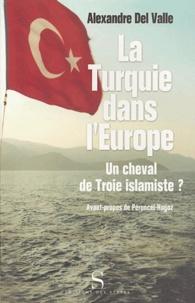 Alexandre Del Valle - La Turquie dans l'Europe - Un cheval de Troie islamiste ?.