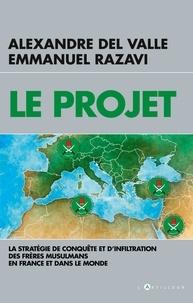 Alexandre Del Valle et Emmanuel Razavi - Le projet - La stratégie de conquête et d'infiltration des frères musulmans en France et dans le monde.