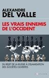 Alexandre Del Valle - Les vrais ennemis de l'Occident.