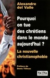 Alexandre Del Valle - Pourquoi on tue des chrétiens dans le monde aujourd'hui ? - La nouvelle christianophobie.
