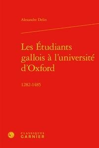 Alexandre Delin - Les Etudiants gallois à l'université d'Oxford (1282-1485).