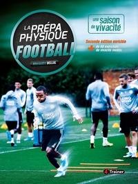 Alexandre Dellal - La Prépa physique Football : Une saison de vivacité.