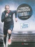 Alexandre Dellal - La prépa physique football - Une saison de vivacité.