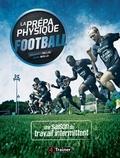 Alexandre Dellal et Javier Mallo - La prépa physique football - Une saison de travail intermittent.