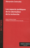 Alexandre Delmotte - Les aspects juridiques de la valorisation de la recherche.