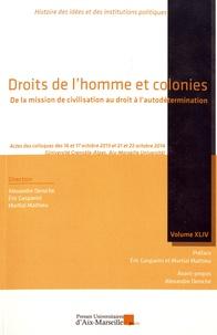 Alexandre Deroche et Eric Gasparini - Droits de l'homme et colonies - De la mission de civilisation au droit à l'autodétermination.