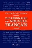 Alexandre Des Isnards - Dictionnaire du nouveau français.