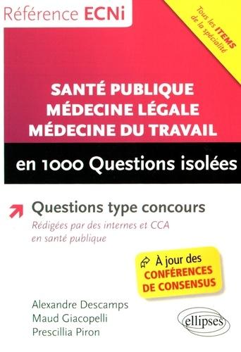 Alexandre Descamps et Maud Giacopelli - Santé publique, médecine légale, médecine du travail en 1000 questions isolées.