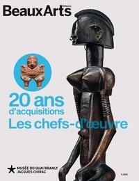 Fichier ebook txt téléchargement gratuit 20 ans d'acquisitions du musée du quai Branly-Jacques Chirac  - Les chefs-d'oeuvre par Alexandre Desnoyers, Judith Spinoza 9791020405821