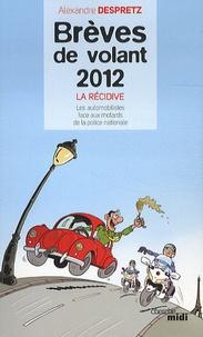 Alexandre Despretz - Brèves de volant 2012, La récidive - Les automobilistes face aux motards de la police nationale.