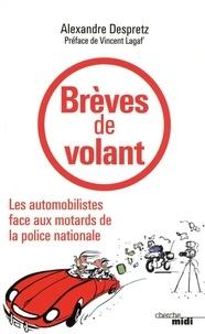 Alexandre Despretz - Brèves de volant - Les automobilistes face aux motards de la police nationale.