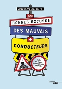 Alexandre Despretz - Les bonnes excuses des mauvais conducteurs.