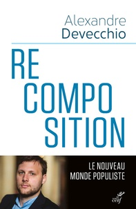Recomposition- Le nouveau monde populiste - Alexandre Devecchio |
