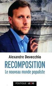 Alexandre Devecchio - Recomposition - Le nouveau monde populiste.