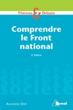 Alexandre Dézé - Comprendre le Front National.