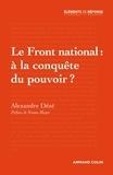 Alexandre Dézé - Le Front national : à la conquête du pouvoir ?.