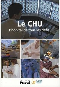 Alexandre Dhordain - Le CHU - L'hôpital de tous les défis.
