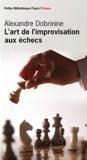 Alexandre Dobrinine - L'art de l'improvisation aux échecs.