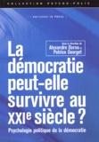 Alexandre Dorna et Patrice Georget - La démocratie peut-elle survivre au XXIe siècle? - Psychologie politique de la démocratie.