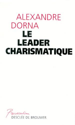Alexandre Dorna - Le leader charismatique.