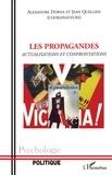 Alexandre Dorna et Jean Quellien - Les propagandes - Actualisations et confrontations.