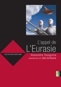 Alexandre Douguine - L'appel de l'Eurasie.