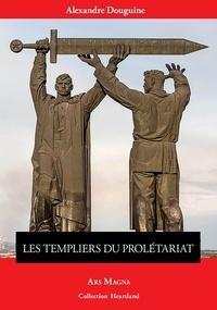 Alexandre Douguine - Les Templiers du prolétariat.