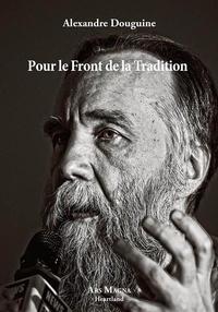 Alexandre Douguine - Pour le front de la tradition.