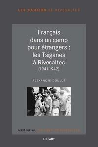 Alexandre Doulut - Les Tsiganes au camp de Rivesaltes (1941-1942).