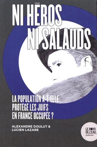 Ni héros, ni salauds. La population a-t-elle protégé les Juifs en France occupée ?