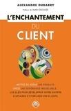 Alexandre Dubarry - L'enchantement du client.