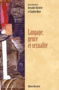 Alexandre Duchêne et Claudine Moïse - Langage, genre et sexualité.