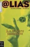 Alexandre Dumal - La Coupe immonde.