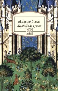 Alexandre Dumas - Aventures de Lyderic - Suivi de Les Deux Frères.