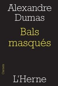 Alexandre Dumas - Bals masqués.