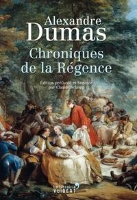Alexandre Dumas - Chroniques de la Régence.